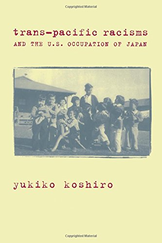 9780231113496: Trans-Pacific Racisms and the U.S. Occupation of Japan