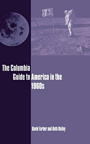 9780231113724: The Columbia Guide to America in the 1960s (Columbia Guides to American History and Cultures)