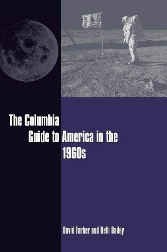9780231113731: The Columbia Guide to America in the 1960s (Columbia Guides to American History and Cultures)