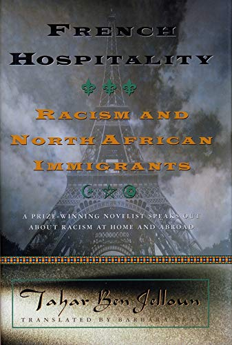 French Hospitality : Racism and North African: Tahar Ben Jelloun