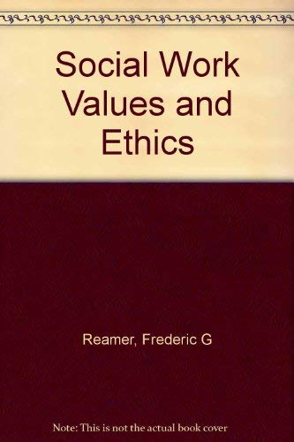 9780231113908: Social Work Values and Ethics (Foundations of Social Work Knowledge Series)