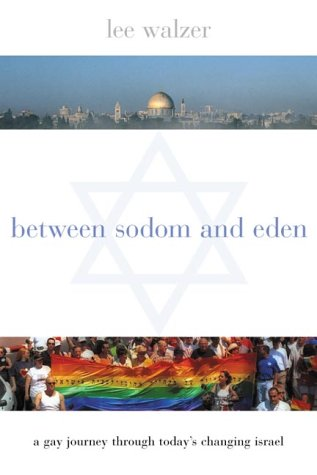 9780231113946: Between Sodom and Eden: A Gay Journey Through Today's Changing Israel