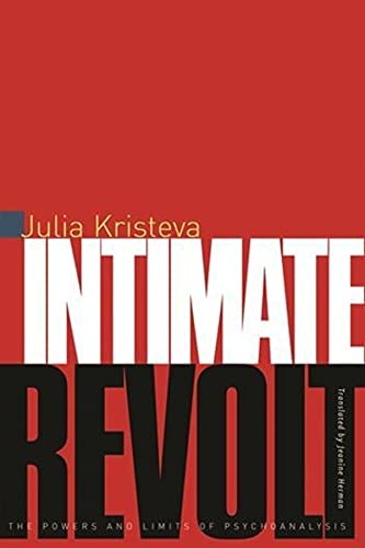 9780231114158: Intimate Revolt: The Powers and Limits of Psychoanalysis (European Perspectives: A Series in Social Thought and Cultural Criticism)