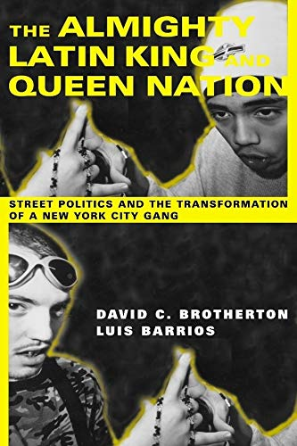 9780231114189: The Almighty Latin King and Queen Nation: Street Politics and the Transformation of a New York City Gang