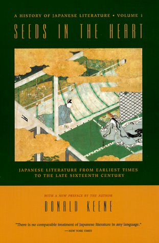 9780231114417: Seeds in the Heart: Japanese Literature from Earliest Times to the Late Sixteenth Century