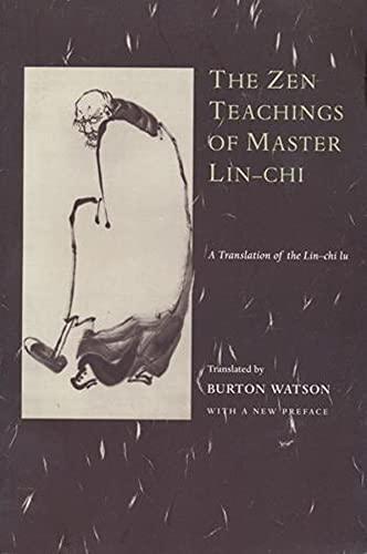 9780231114851: The Zen Teachings of Master Lin-Chi