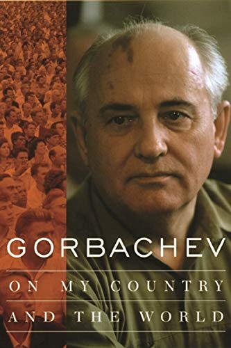 Gorbachev: On My Country and the World: Gorbachev, Mikhail;Shriver, George
