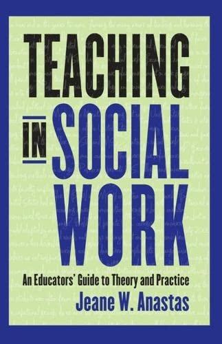 Teaching in Social Work: An Educators' Guide: Anastas, Jeane