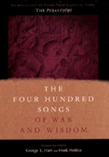 The Four Hundred Songs of War and Wisdom: An Anthology of Poems from Classical Tamil, The ...