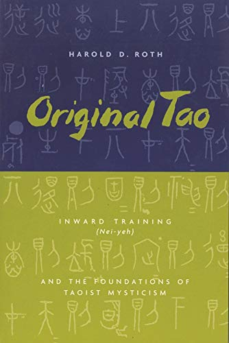 9780231115650: Original Tao: Inward Training (Nei-yeh) and the Foundations of Taoist Mysticism (Translations from the Asian Classics)