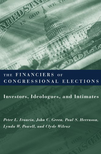 9780231116190: The Financiers of Congressional Elections: Investors, Ideologues, and Intimates (Power, Conflict, and Democracy: American Politics Into the 21st Century)