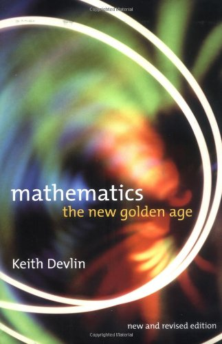 9780231116381: Mathematics: The New Golden Age