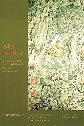 9780231116572: Old Taoist - The Life, Art, & Poetry of Kodojin (1865-1944)