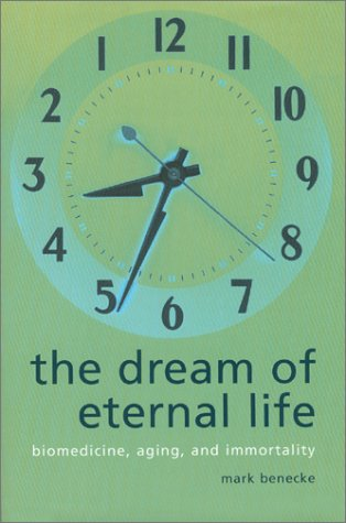 9780231116725: The Dream of Eternal Life