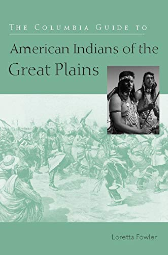 9780231117012: The Columbia Guide to American Indians of the Great Plains (The Columbia Guides to American Indian History and Culture)