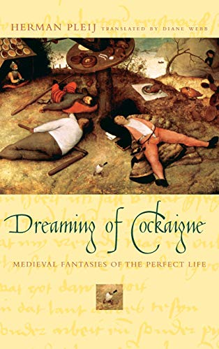 9780231117029: Dreaming of Cockaigne: Medieval Fantasies of the Perfect Life