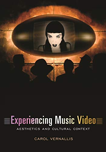 9780231117982: Experiencing Music Video: Aesthetics and Cultural Context