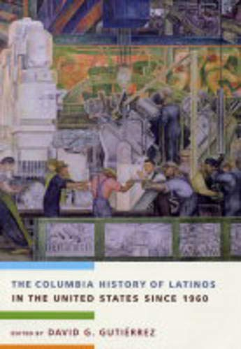 9780231118088: The Columbia History of Latinos in the United States Since 1960