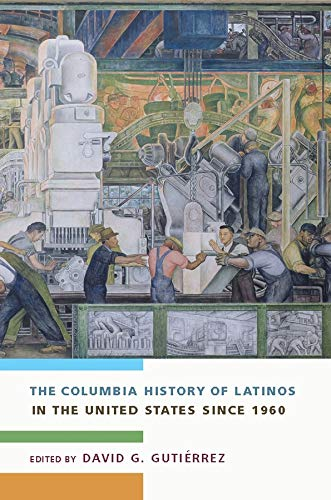 9780231118095: The Columbia History of Latinos in the United States Since 1960