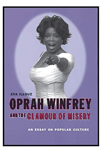 9780231118132: Oprah Winfrey and the Glamour of Misery: An Essay on Popular Culture