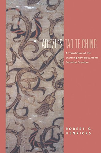 9780231118170: Lao Tzu's Tao Te Ching: A Translation Of The Startling New Documents Found At Guodian