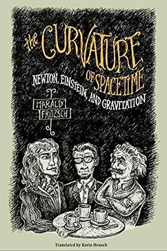 9780231118217: The Curvature of Spacetime: Newton, Einstein, and Gravitation