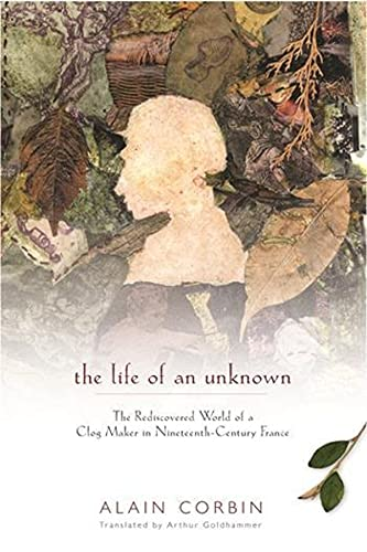 The Life of an Unknown: Alain Corbin