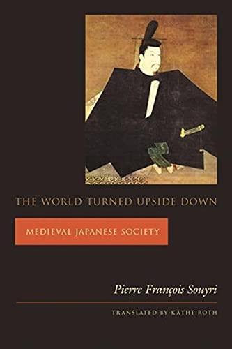 9780231118422: The World Turned Upside Down: Medieval Japanese Society (Asia Perspectives: History, Society, and Culture)