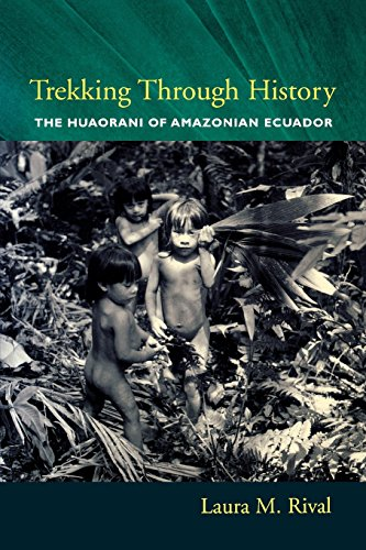 9780231118453: Trekking Through History: The Huaorani of Amazonian Ecuador (Historical Ecology)