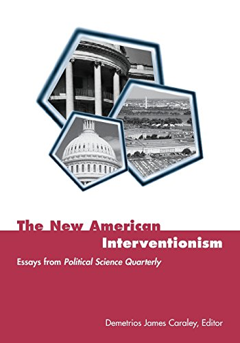 9780231118491: The New American Interventionism: Lessons from Successes and Failures: Essays from Political Science Quarterly