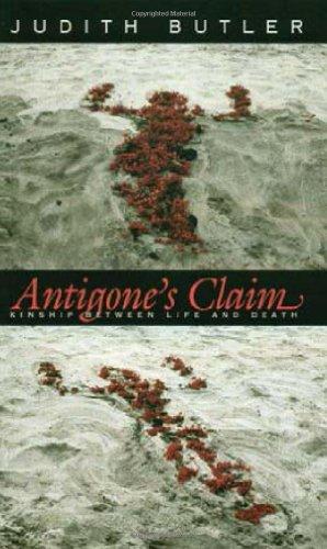 Antigone's Claim: Kinship Between Life and Death: Butler, Judith