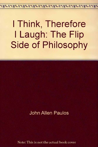 9780231119146: I Think, Therefore I Laugh: The Flip Side of Philosophy