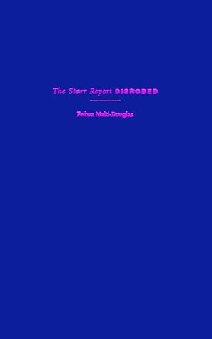 9780231119320: The Starr Report Disrobed