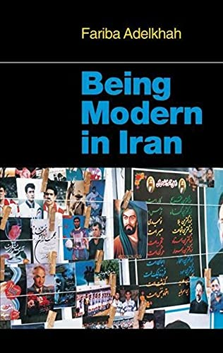 9780231119412: Being Modern in Iran (The CERI Series in Comparative Politics and International Studies)