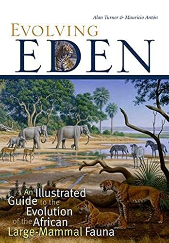9780231119443: Evolving Eden: An Illustrated Guide to the Evolution of the African Large-Mammal Fauna