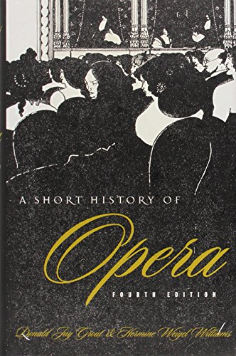 9780231119580: A Short History of Opera, Fourth Edition