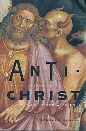 9780231119771: Anti-Christ: Two Thousand Years of the Human Fascination With Evil