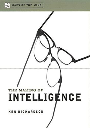 9780231120043: The Making of Intelligence