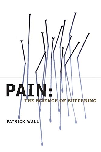 9780231120074: Pain: The Science of Suffering (Maps of the Mind)