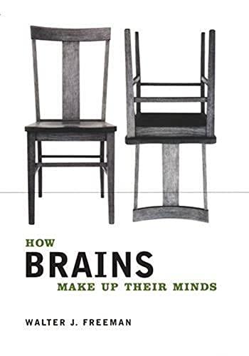 How Brains Make Up Their Minds (Hardcover): Walter J. Freeman