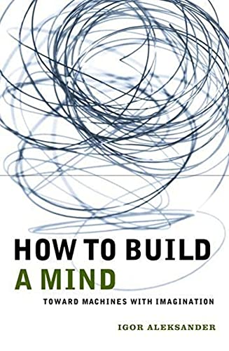 9780231120135: How to Build a Mind: Toward Machines with Imagination (Maps of the Mind)