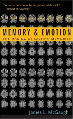 9780231120227: Memory and Emotion: The Making of Lasting Memories (Maps of the Mind)