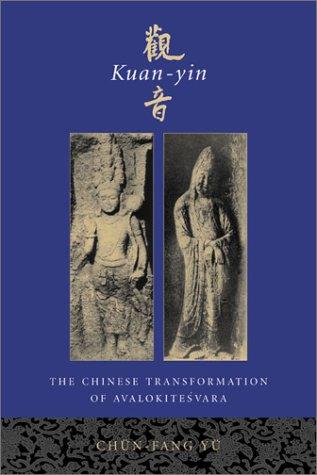 9780231120289: Kuan-yin: The Chinese Transformation of Avalokitesvara (Institute for Advanced Study of World Religions)