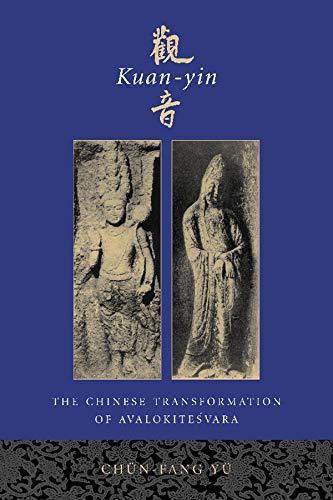 9780231120296: Kuan-Yin: The Chinese Transformation of Avalokitesvara (Institute for Advanced Study of World Religions)