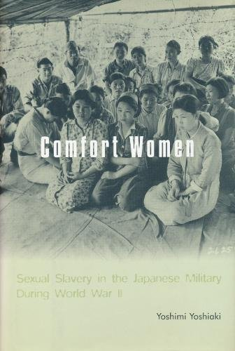 9780231120326: Comfort Women: Sexual Slavery in the Japanese Military During World War II (Asia Perspectives: History, Society and Culture)
