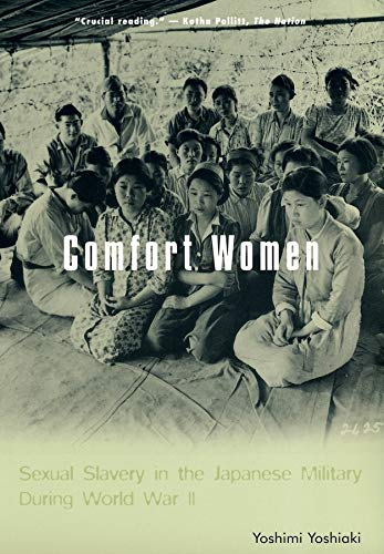 9780231120333: Comfort Women: Sexual Slavery in the Japanese Military During World War II (Asia Perspectives: History, Society, and Culture)