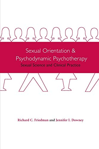 9780231120579: Sexual Orientation and Psychodynamic Psychotherapy Sexual Science and Clinical Practice