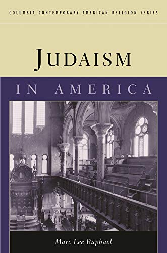 Judaism in America (Columbia Contemporary American Religion Series): Marc Lee Raphael