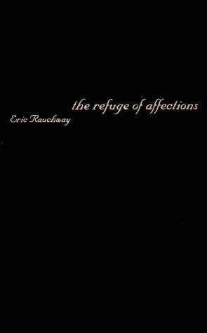 The Refuge of Affections: Rauchway, Eric