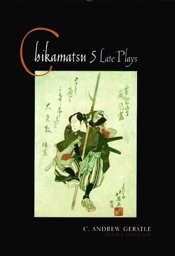 9780231121668: Chikamatsu: Five Late Plays